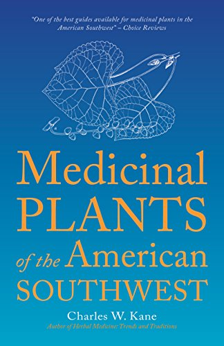 Plant Medicine (Medicinal Plants of the American Southwest (Herbal Medicine of the American Southwest))