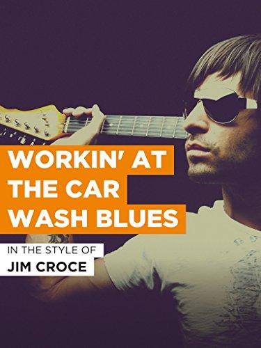 Workin' At The Car Wash Blues