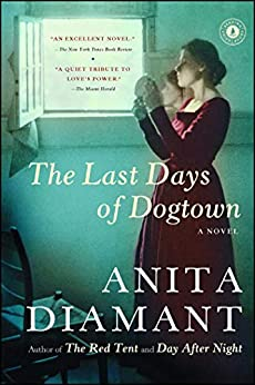 The Last Days of Dogtown: A Novel by [Diamant, Anita]