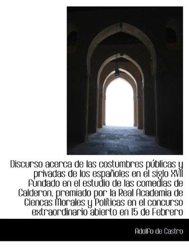 Read Online Discurso Acerca de Las Costumbres P Blicas y Privadas de Los Espa Oles En El Siglo XVII Fundado En E pdf epub