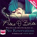 No Reservations Audiobook by Fiona O'Brien Narrated by Caroline Lennon