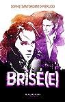 Brisé(e) par Sophie S.  Pierucci