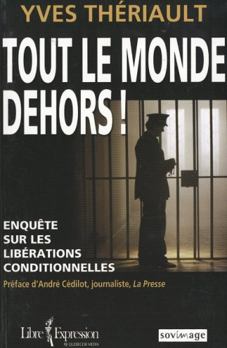 Tout le monde dehors Yves Theriault