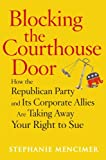 Blocking the Courthouse Door, Stephanie Mencimer, 0743277007