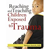 Reaching & Teaching Children Exposed to Trauma