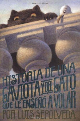 Download By Luis Sepulveda Historia De Una Gaviota y Del Gato Que Le Ensen O A Volar (Tra) [Hardcover] PDF