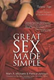 Great Sex Made Simple: Tantric Tips to Deepen Intimacy & Heighten Pleasure