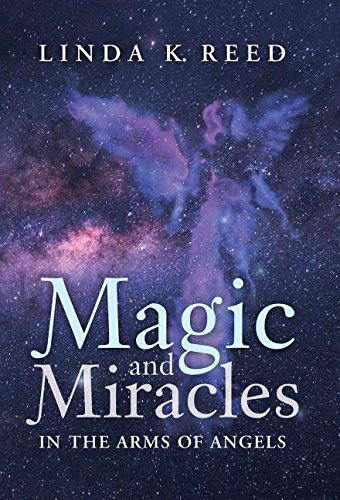 Magic and Miracles: In the Arms of Angels