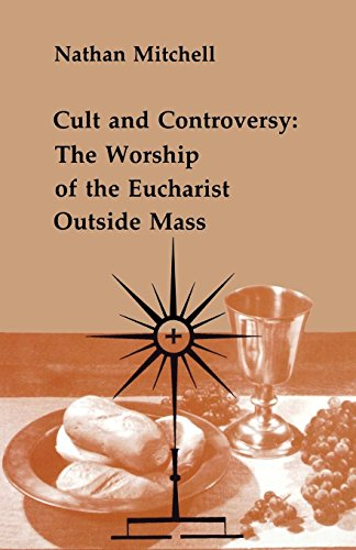 Cult and Controversy: The Worship of the Eucharist Outside Mass (Studies in the Reformed Rites of the Catholic Church, Vol 4) by Brand: Pueblo Books