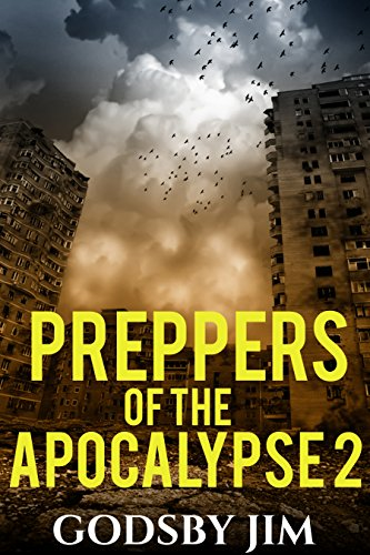 Preppers of the Apocalypse - Part 2: Post Apocalyptic EMP Survival by [Jim, Godsby]