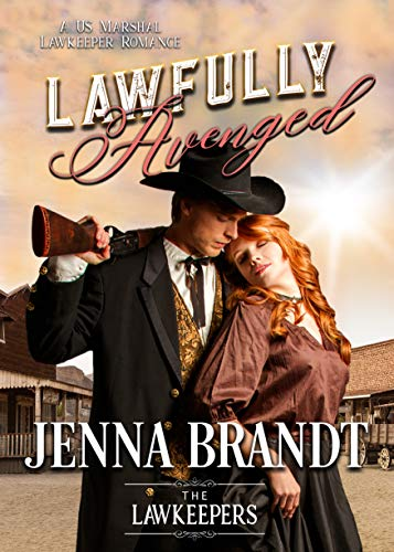 Lawfully Avenged: Inspirational Christian Historical Western (A US Marshal Lawkeeper Romance) by [Brandt, Jenna, Lawkeepers, The]