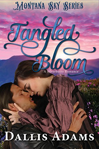 Tangled Bloom: Montana Sky Series (Silverberry Series Book 2)