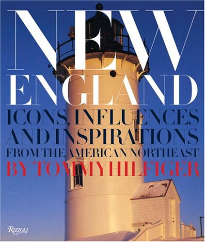 New England: Icons, Influences, and Inspirations from the American - Hilfiger England Tommy