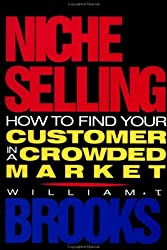 Niche Selling: How to Find Your Customer in a Crowded Market