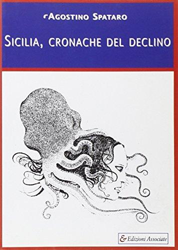 Sicilia, cronache del declino Agostino Spataro