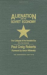 Alienation and the Soviet Economy: The Collapse of the Socialist Era (Independent Studies in Political Economy)