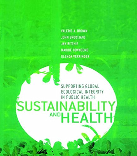 Sustainability and Health: Supporting Global Ecological Integrity in Public Health
