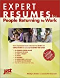 Expert Resumes for People Returning to Work, Wendy S. Enelow and Louise M. Kursmark, 1563709112