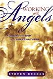Working with Angels: Flowing With God in the