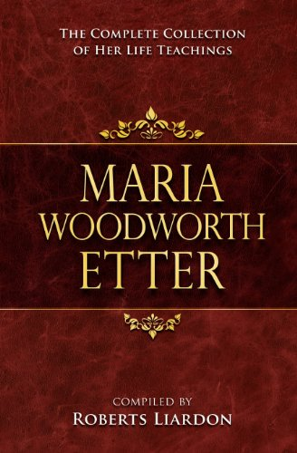 Maria Woodworth Etter Collection: The Complete Collection of Her Life Teachings
