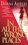 In All the Wrong Places, Donna Anders, 0743427297