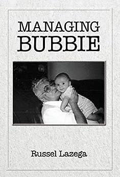 Managing Bubbie by [Lazega, Russel]
