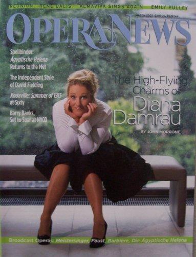 Opera News, Mar. 2007, Vol. 71, No. 9 [single issue magazine] (Diana Damrau, New Met Production of Agyptische Helena, Barry Banks, Vol. 71 No. 9)