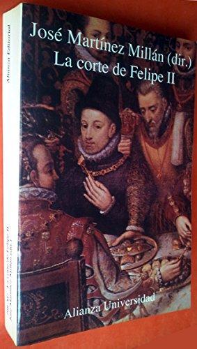 La corte de Felipe II (Alianza universidad) (Spanish Edition)