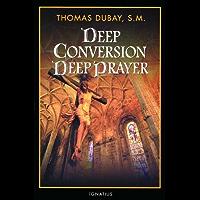 Deep Conversion, Deep Prayer (English Edition)