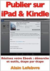 Publier sur iPad & Kindle par Alain Lefebvre
