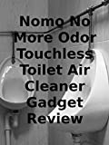 Review: Nomo No More Odor Touchless Toilet Air Cleaner Gadget Review