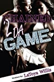 Chained 2 Da Game, LaToya Willis, 1936400235