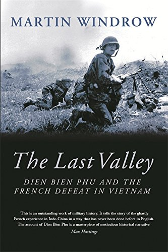 The Last Valley: Dien Bien Phu and the French Defeat in Vietnam by Weidenfeld Military