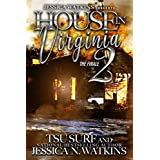 House In Virginia 2: The Finale