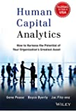 Human Capital Analytics: How To Harness The Potential Of Your Organizations Greatest Asset