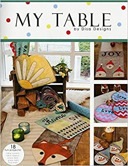 My Table By Disa Designs 18 Fun Projects Table Runners Table