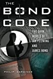 The Bond Code, Philip Gardiner, 1601630042
