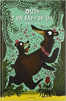 Benjamin Chaud - Osito Y Un Rayo De Sol (albumes (edelvives))