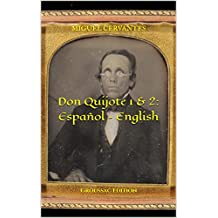 Don Quijote 1 & 2: Español – English: Groussac Edition (Spanish Edition)