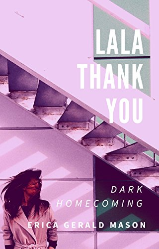 Lala Thankyou: Dark Homecoming