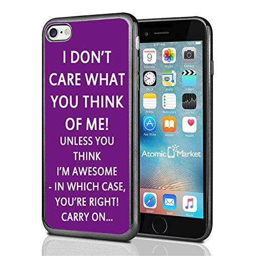 Purple I Don'T care What You Think Of Me Unless You Think I Am Awesome Then Carry On For Iphone 7 (2016) & Iphone 8 (2017) Case Cover By Atomic Market