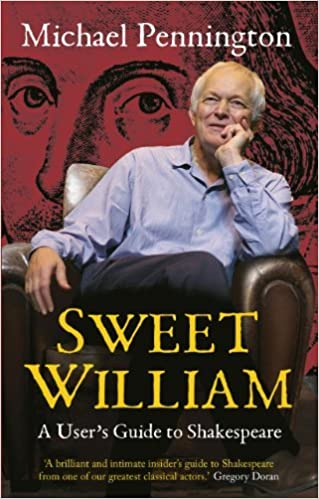 Book Sweet William: A User's Guide to Shakespeare by Michael Pennington (2013-12-12)