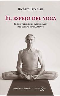 The Art Of Vinyasa: Amazon.es: Richard Freeman, Mary Taylor ...