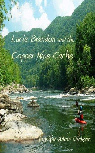 Lucie Brandon and the Copper Mine Cache (Lucie Brandon Mysteries) (Volume 2)
