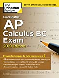 Cracking the AP Calculus BC Exam, 2019 Edition: Practice Tests & Proven Techniques to Help You Score a 5 (College Test Preparation)