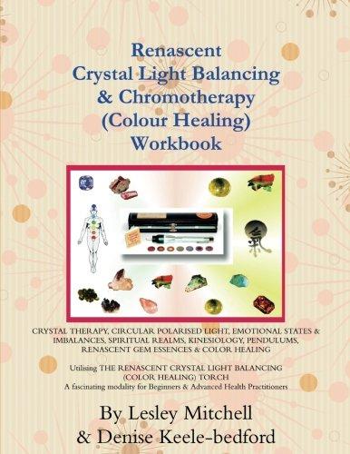 - Renascent Crystal Light Balancing & Chromotherapy (Colour Healing) Workbook