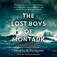 The Lost Boys of Montauk: The True Story of the Wind Blown, Four Men Who Vanished at Sea, and the Survivors Th