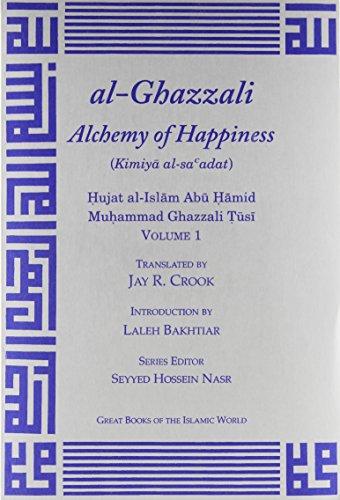 al-Ghazzali Alchemy of Happiness 2 Vol. set (Great Books of the Islamic World)