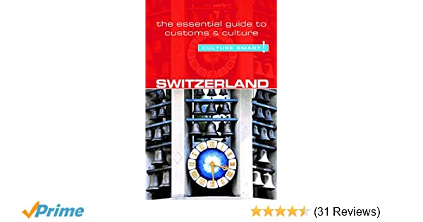 Switzerland Culture Smart The Essential Guide To Customs
