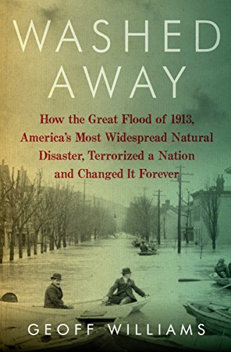 2000 Jersey - Washed Away: How the Great Flood of 1913, America's Most Widespread Natural Disaster, Terrorized a Nation and Changed It Forever